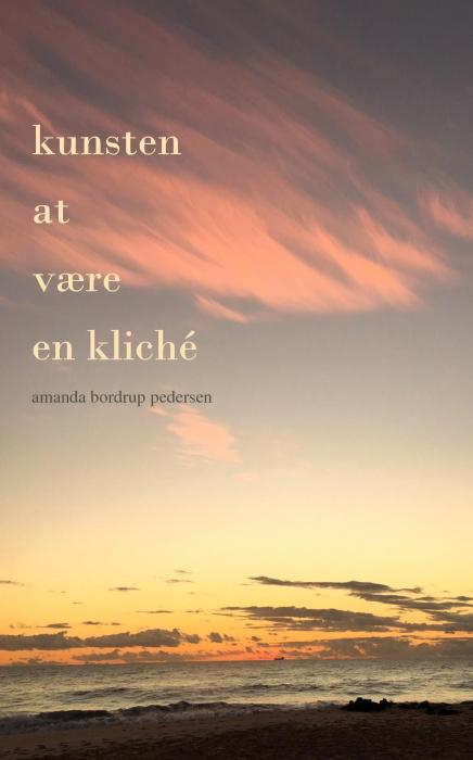 Image of Kunsten at være en kliché (Bog)