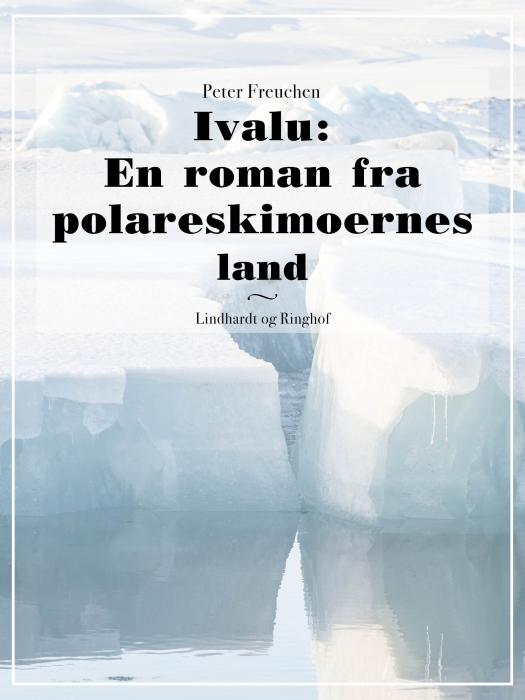Ivalu: En roman fra polareskimoernes land (Bog)