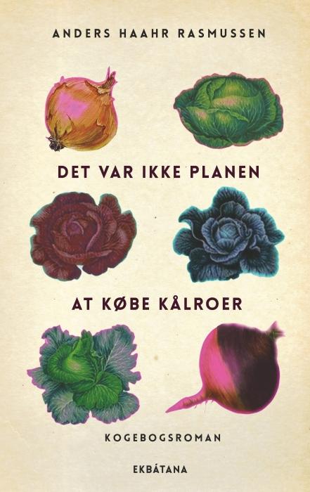 Image of Det var ikke planen at købe kålroer (Bog)