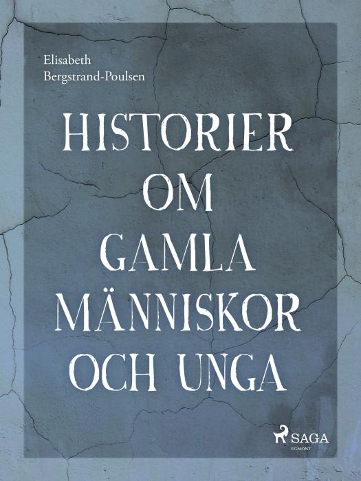 Historier om gamla människor och unga (E-bog)