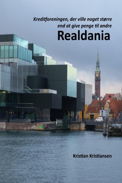 Realdania - Kreditforeningen, der ville noget større end at give penge til andre (E-bog)