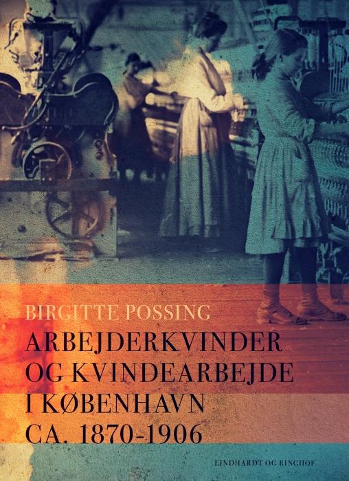 Billede af Arbejderkvinder og kvindearbejde i København ca. 1870-1906 (Bog)