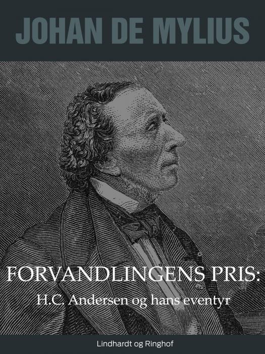 Forvandlingens pris: H.C. Andersen og hans eventyr (Bog)