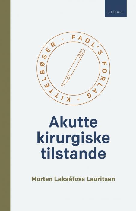 Image of   Akutte kirurgiske tilstande - 3. udgave (Bog)