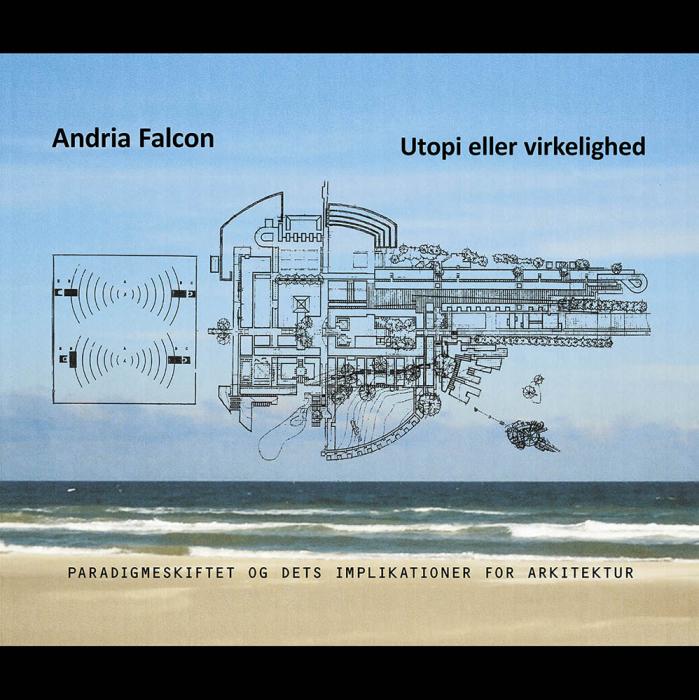 Image of   Andria Falcon: Utopi eller virkelighed (Bog)