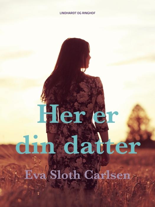 Her er din datter (E-bog)