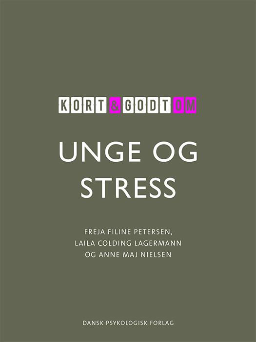 Image of Kort & godt om UNGE & STRESS (Bog)