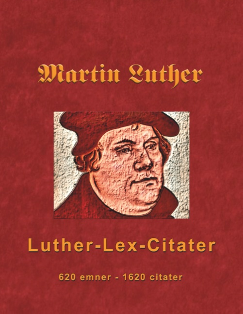 Image of   Martin Luther - Luther-Lex-Citater (Bog)
