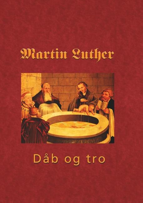 Image of   Martin Luther - Den hellige dåb (Bog)