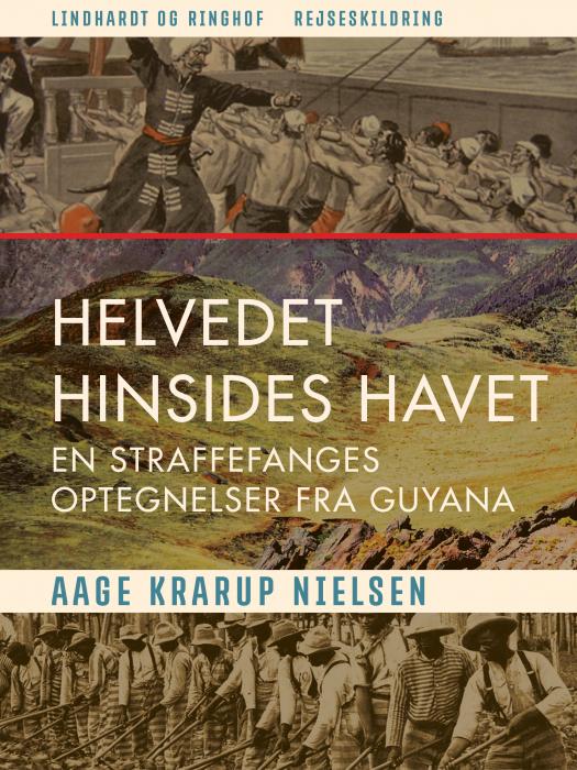 Image of Helvedet hinsides havet: En straffefanges optegnelser fra Guyana (E-bog)