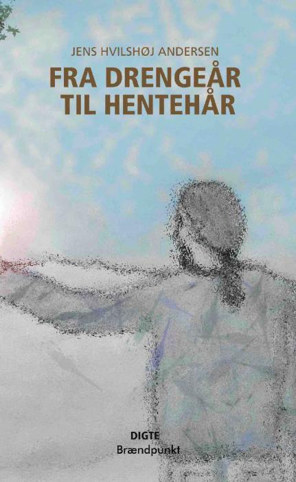 Image of   Fra drengeår til hentehår (Bog)