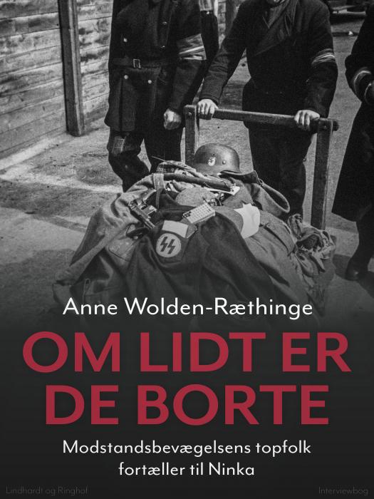 Image of Om lidt er de borte - Modstandsbevægelsens topfolk fortæller til Ninka (Bog)