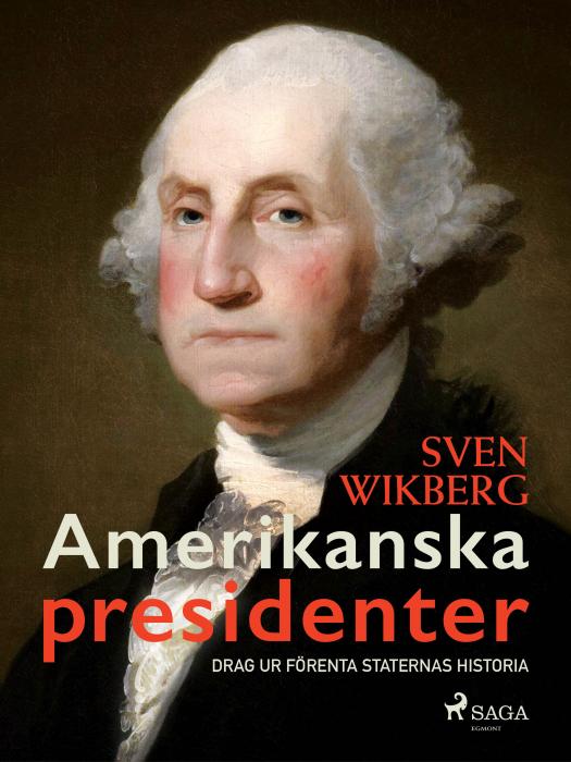 Image of   Amerikanska presidenter : drag ur Förenta staternas historia (E-bog)