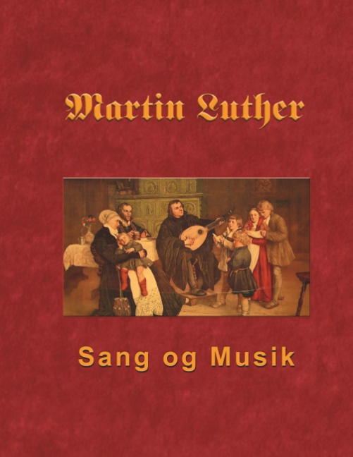 Image of   Martin Luther - Sang og Musik (Bog)