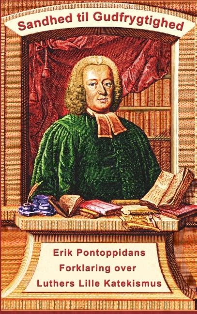 Image of   Erik Pontoppidan - Sandhed til Gudfrygtighed (Bog)