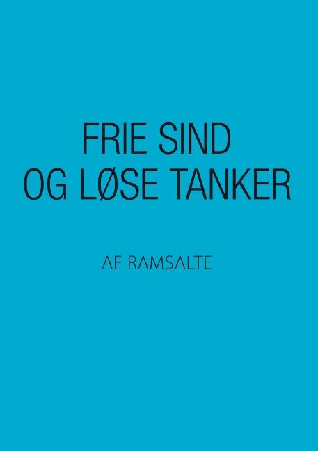 Image of   Frie sind og løse tanker (Bog)