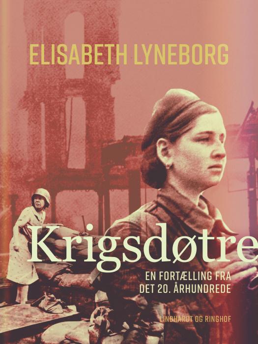 Image of   Krigsdøtre - en fortælling fra det 20. århundrede (Lydbog)