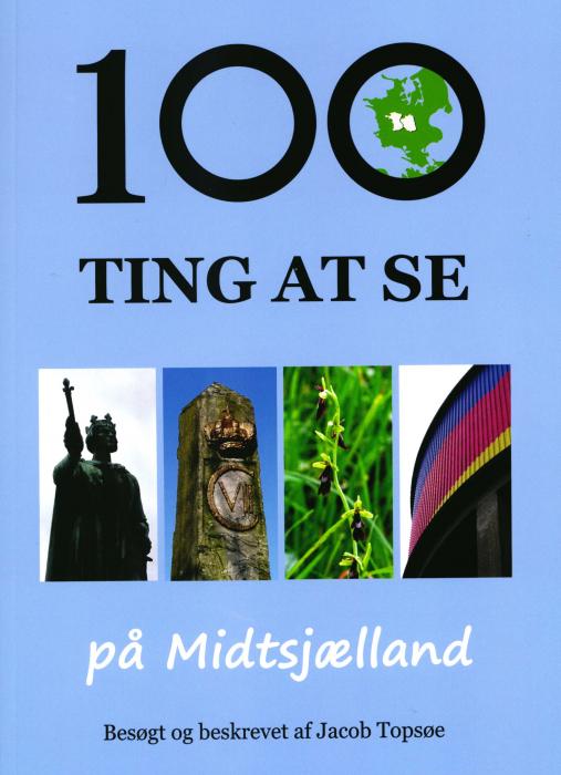 Image of   100 ting at se på Midtsjælland (Bog)
