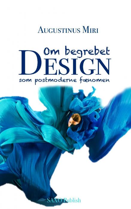 Image of DesignFilosofi. Design, et postmoderne fænomen (Bog)