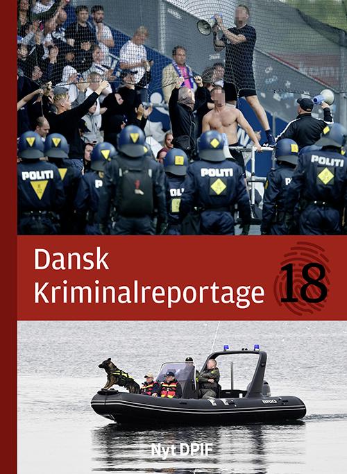 Image of   Dansk Kriminalreportage 2018 (luksusudgave) (Bog)