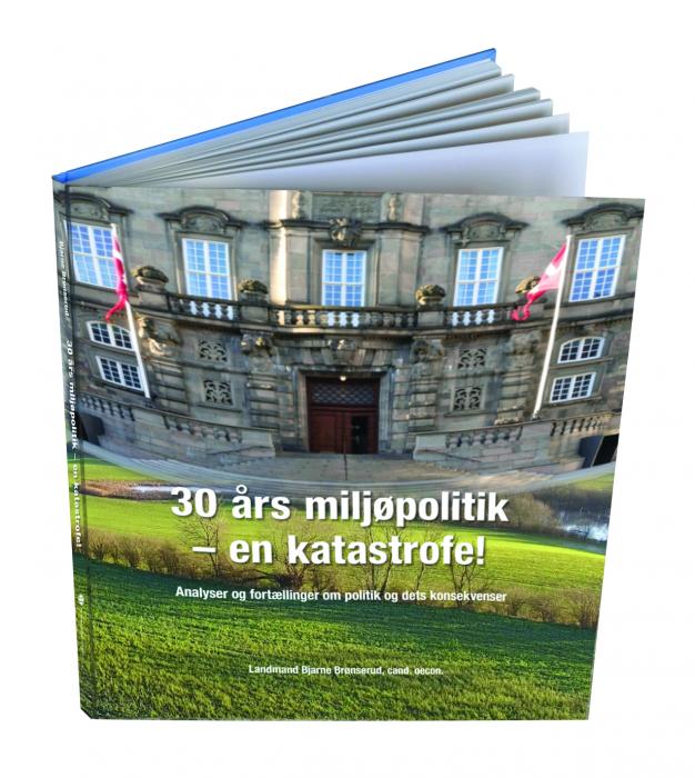 Image of   30 Års miljøpolitik - en katastrofe! (Bog)