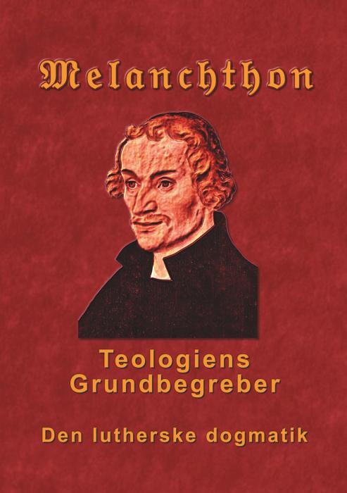 Image of   Melanchthon - Teologiens Grundbegreber (E-bog)
