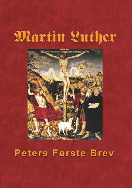 Image of   Martin Luther - Peters Første Brev (Bog)