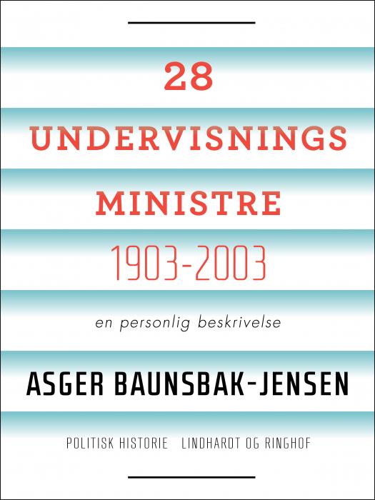 Image of 28 undervisningsministre 1903-2003: en personlig beskrivelse (Bog)