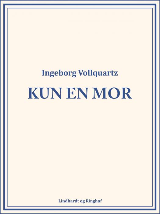 Image of   Kun en mor (Bog)