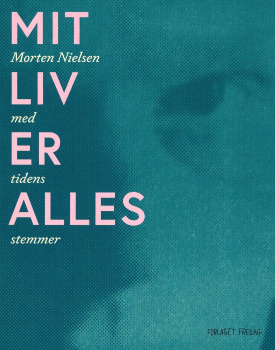 Mit Liv er Alles - Morten Nielsen med tidens stemmer (Bog)