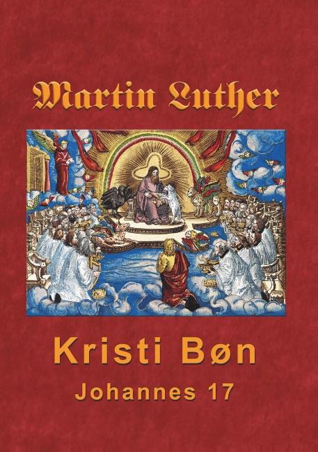 Image of   Martin Luther - Kristi Bøn (Bog)