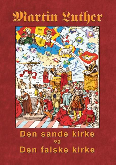 Image of   Martin Luther - Den sande kirke og den falske kirke (Bog)