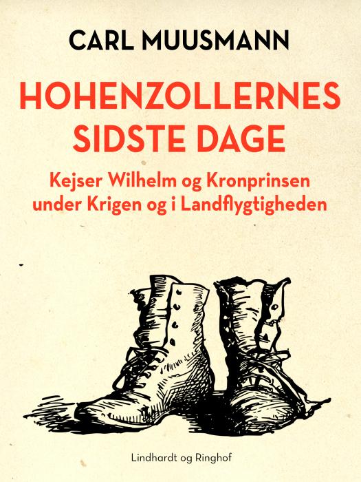 Hohenzollernes sidste dage: Kejser Wilhelm og kronprinsen under krigen (Bog)
