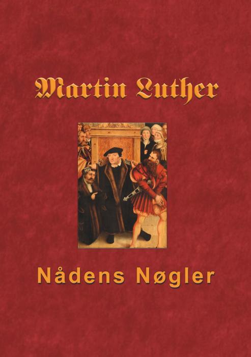 Image of   Martin Luther - Nådens Nøgler (E-bog)