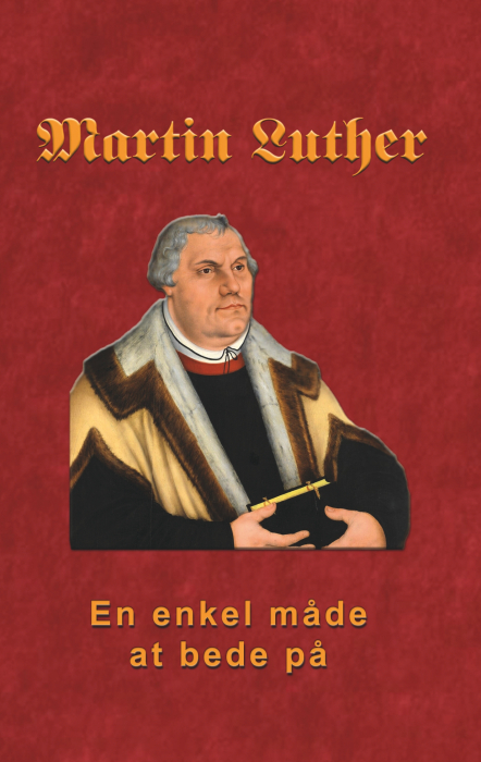 Image of   Martin Luther - En enkel måde at bede på (E-bog)