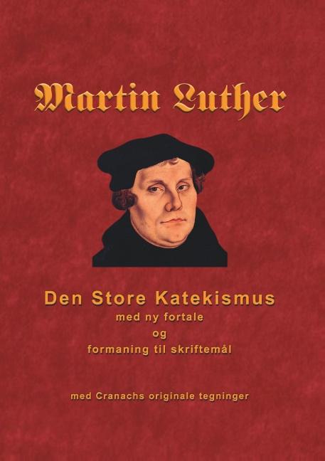 Image of   Martin Luther - Den store Katekismus (Bog)