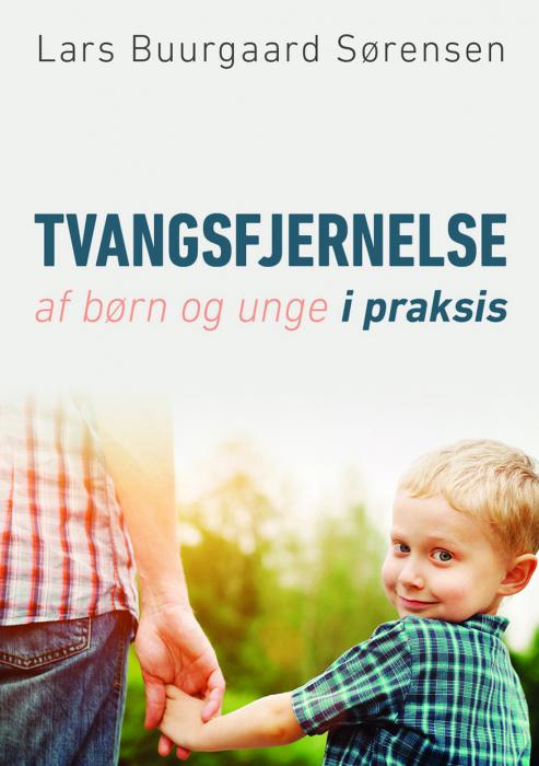 Tvangsfjernelse af børn og unge i praksis (Bog)