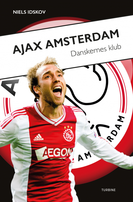 Image of   Ajax Amsterdam - danskernes klub (Bog)