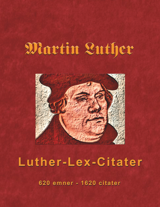 Image of   Martin Luther - Luther-Lex-Citater (E-bog)