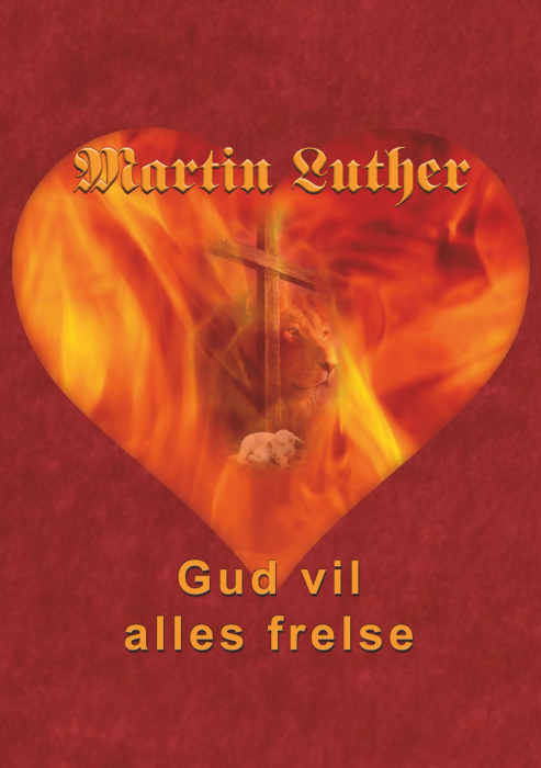 Image of   Martin Luther - Gud vil alles frelse (E-bog)