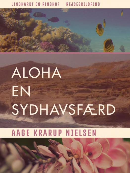 Image of Aloha. En sydhavsfærd (E-bog)