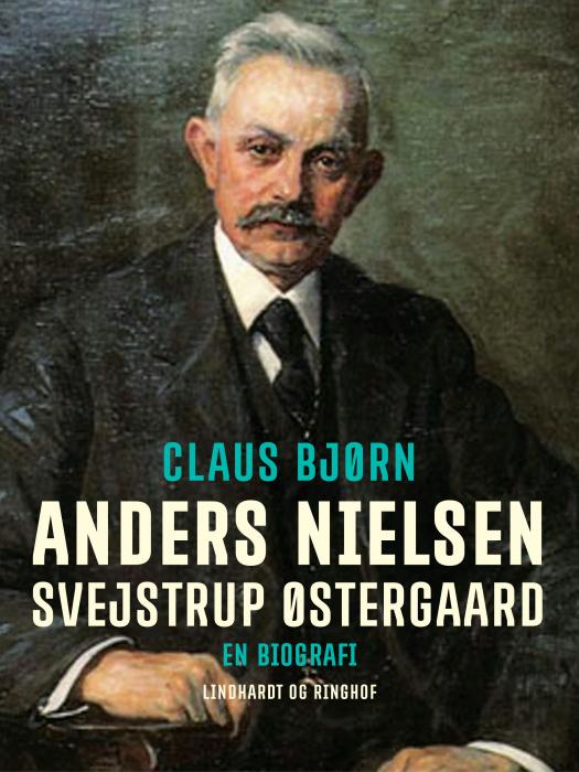 Anders Nielsen, Svejstrup Østergaard. En biografi (E-bog)