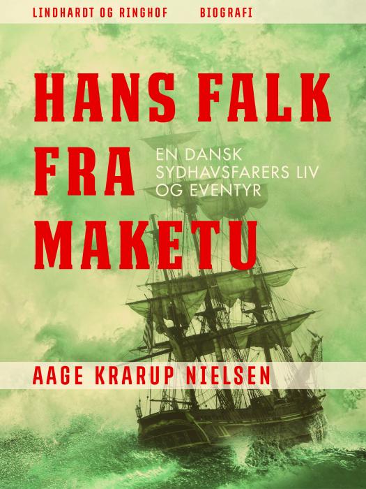 Image of Hans Falk fra Maketu: en dansk Sydhavsfarers liv og eventyr (Bog)