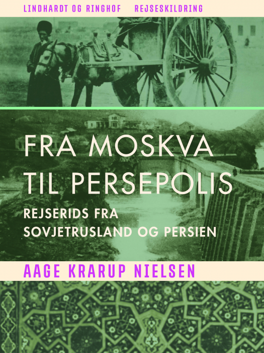 Image of Fra Moskva til Persepolis: rejserids fra Sovjetrusland og Persien (Bog)