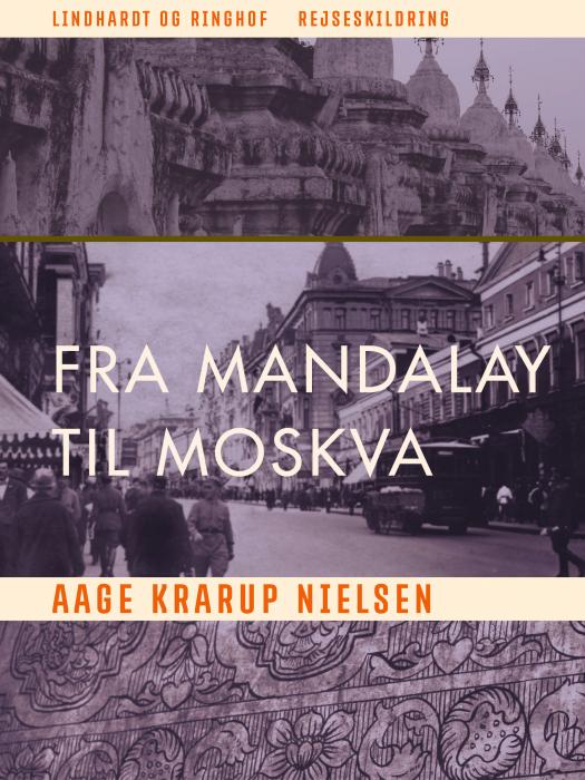 Image of Fra Mandalay til Moskva (Bog)