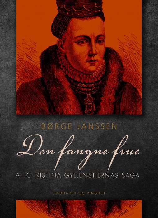 Den fangne frue: Af Christina Gyllenstiernas Saga (Bog)
