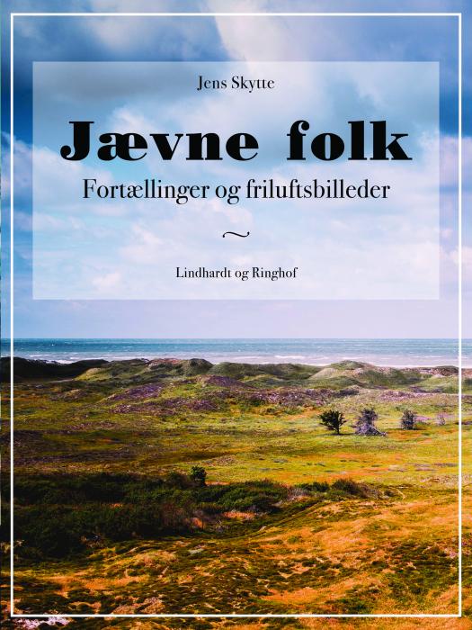 Jævne folk - Fortællinger og friluftsbilleder (Bog)