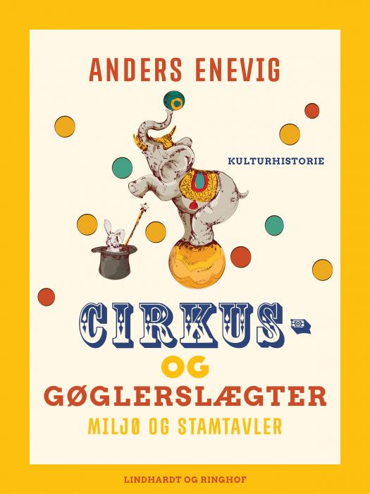 Image of Cirkus- og gøglerslægter: miljø og stamtavler (Bog)