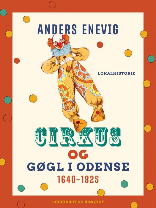 Image of Cirkus og gøgl i Odense 1640-1825 (Bog)