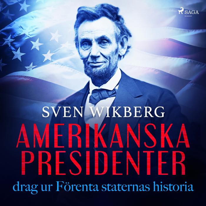 Image of   Amerikanska presidenter : drag ur Förenta staternas historia (Lydbog)